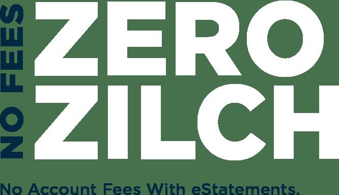 No fees. Zero. Zilch. No fees with eStatements.