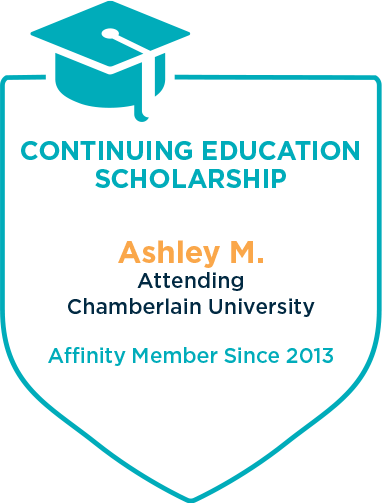Continuing Education Scholarship - Ashley M. Attending Chamberlain University - Affinity Member Since 2013